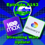 Artwork for ep #143: Streaming Wars Update!