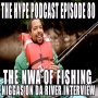 Artwork for The hype podcast episode 80 the NWA of fishing