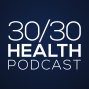 Artwork for Episode #00 - Introduction to the 30/30 Health Podcast