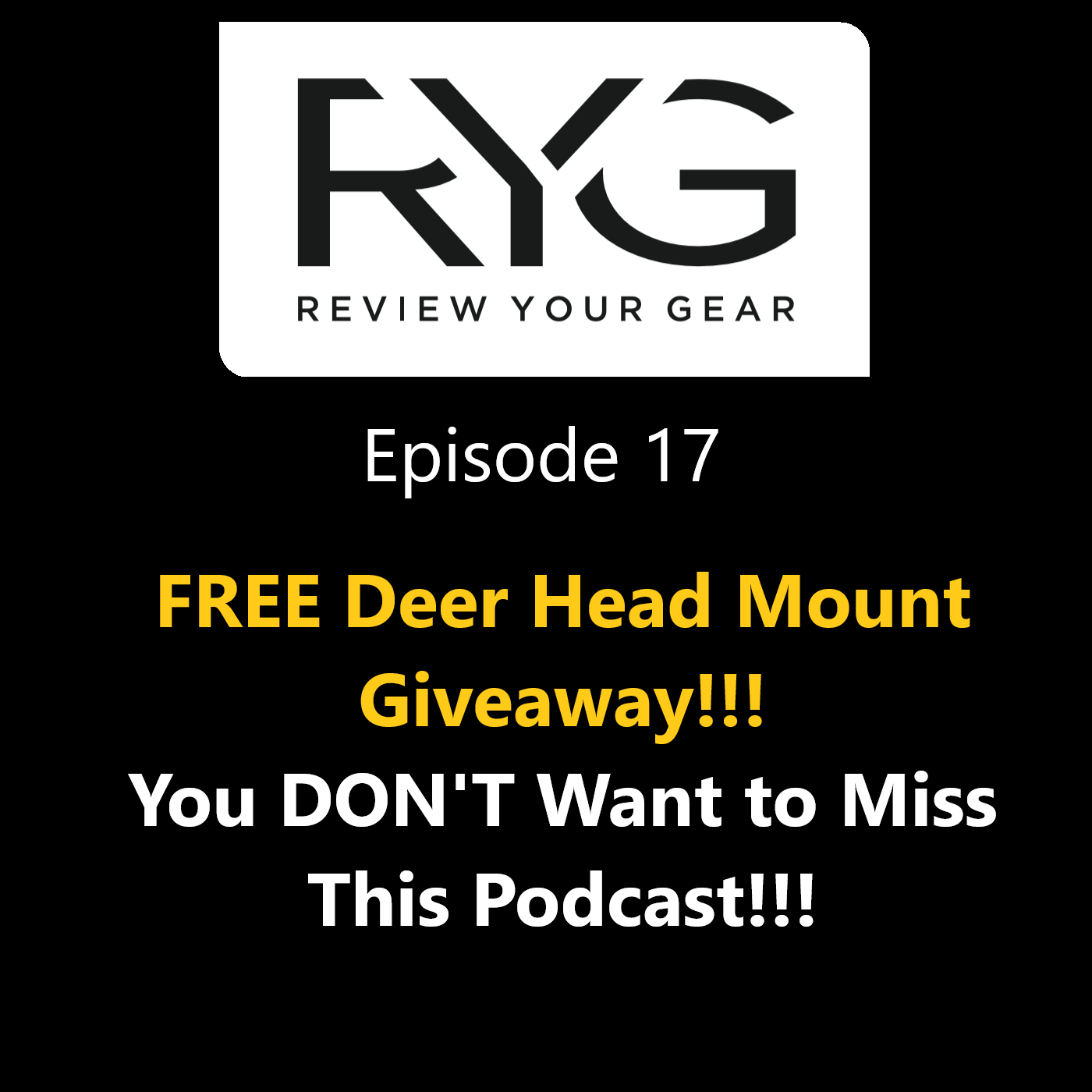Episode 17 - FREE DEER MOUNT GIVEAWAY, NWT, Goose Decoys, Archery Season, Upland Hunting, Reviews and More! show art