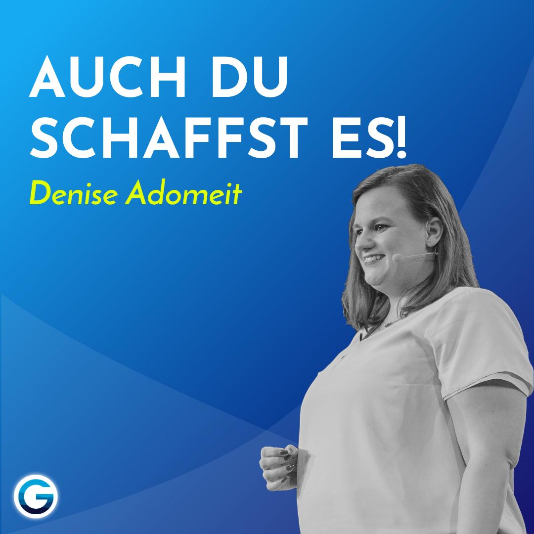 Ängste und Zweifel überwinden: Mehr Selbstvertrauen, um ALLES zu schaffen // Denise Adomeit