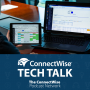Artwork for ConnectWise Tech Talk: Solutions That Support COVID-19 Recovery (Panel)