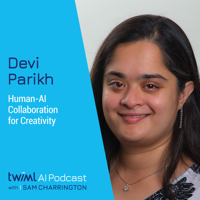 Human-AI Collaboration for Creativity with Devi Parikh - #399