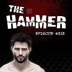 The Hammer MMA Radio - Episode 313