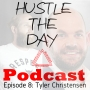 Artwork for Hustle the Day Podcast #8: Tyler Christensen - Educator