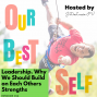 Artwork for Episode 14 - Leadership. Why We Should Build on Each Others Strengths