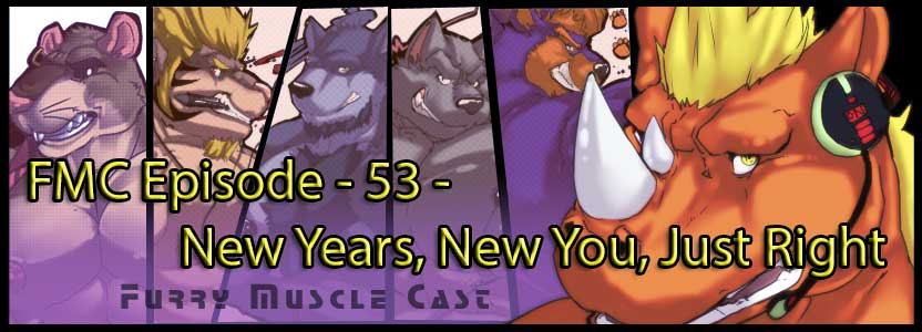 Furry-Muscle Cast – 53 – New Years, New You, Just Right