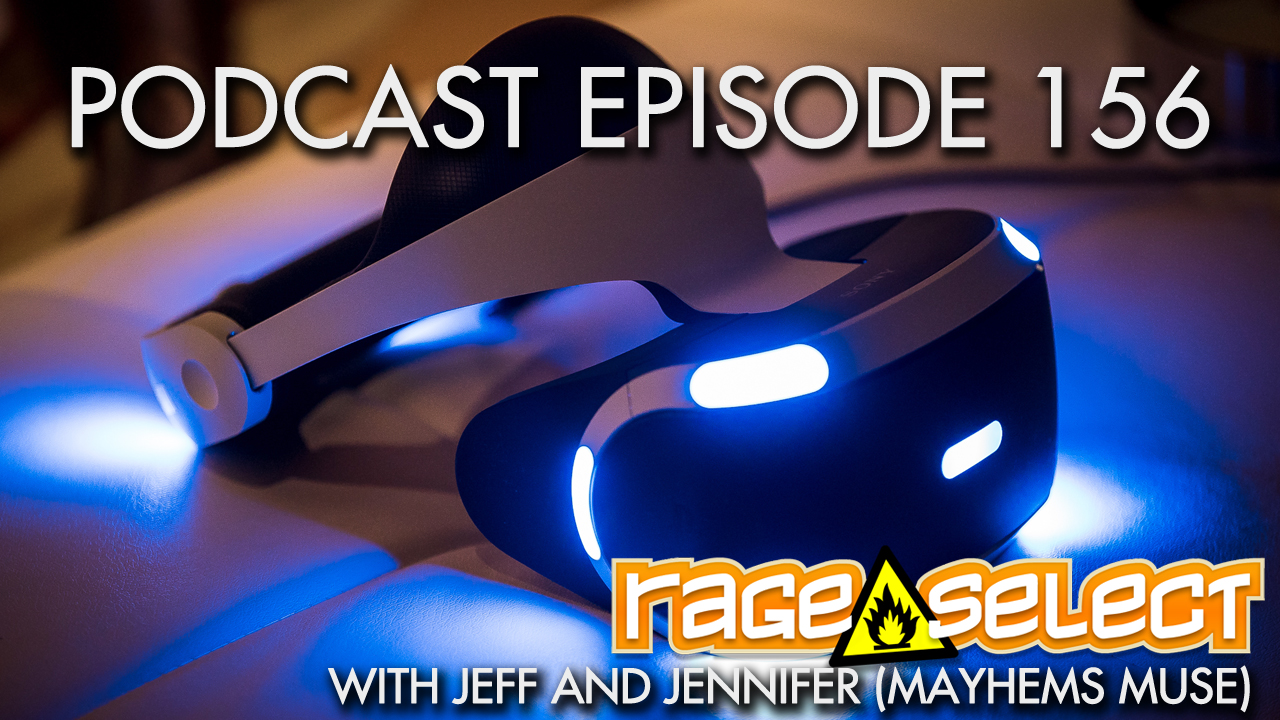Rage Select Podcast Episode 156 - Jennifer and Jeff Answer Your Questions!