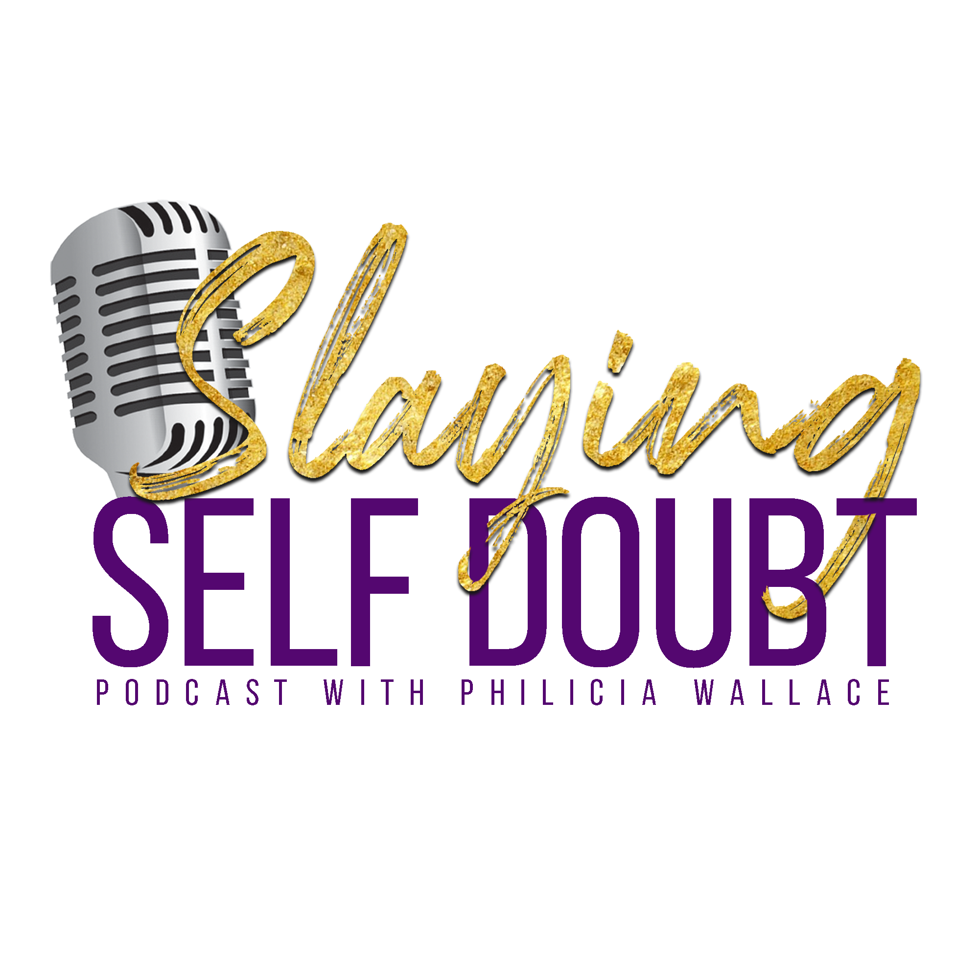 Slaying Self Doubt Podcast™ show art