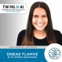 Artwork for AI for Athlete Optimization with Sinead Flahive - TWiML Talk #155