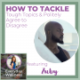 Artwork for Ep. 107 How To Tackle Difficult Topics & Agree to Disagree with Zuby