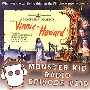 Monster Kid Radio #210 - When Vinnie Met Howard - The Haunted Palace with Dr. Gangrene