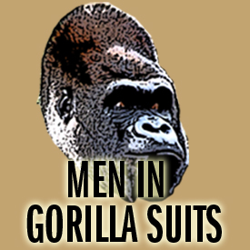 Men in Gorilla Suits Episode 03: Last Seen...Wearing Tin Foil Hats