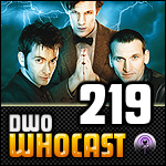 DWO WhoCast - #219 - Doctor Who Podcast