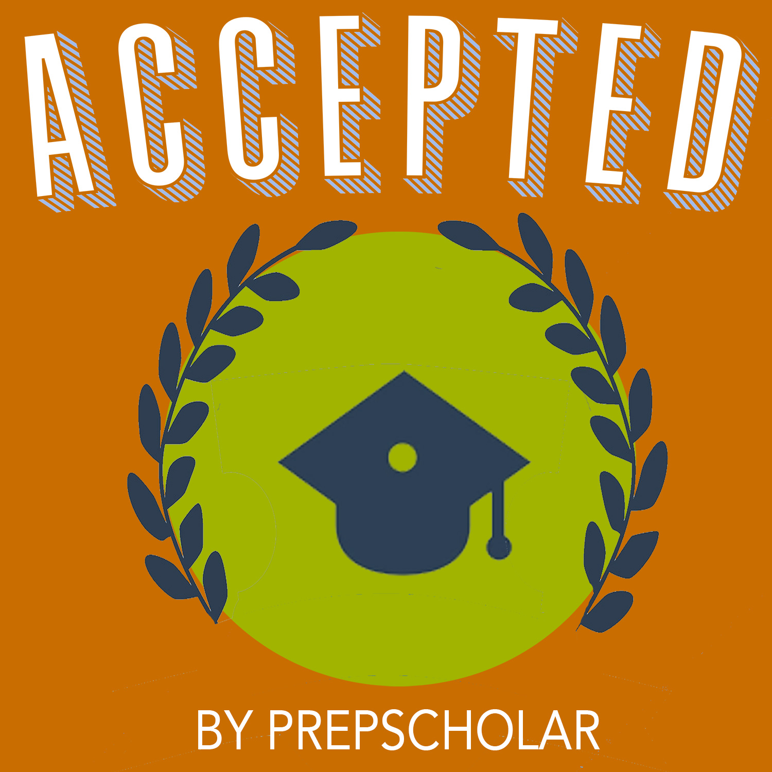 Accepted - The PrepScholar College Admissions Podcast show art