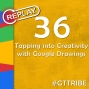 Artwork for REPLAY - Tapping into Creativity with Google Drawings - GTT036