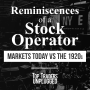 Artwork for Reminiscences of a Stock Operator & Markets Today vs The 1920s