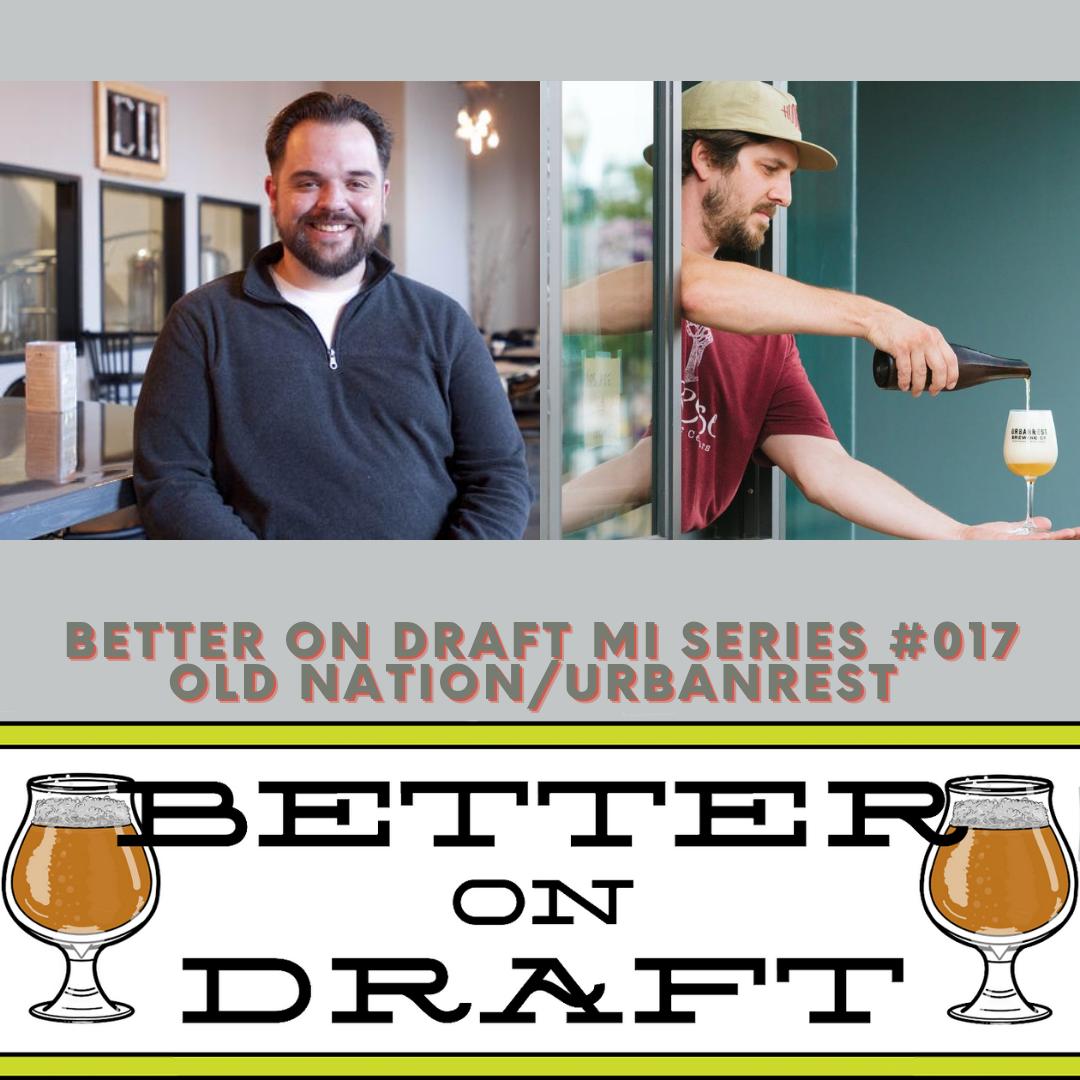 BOD MI Series #017 – Old Nation/Urbanrest w/ Travis Fritts & Zach Typinski