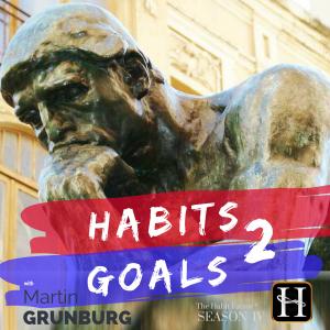 Habits 2 Goals: The Habit Factor® Podcast with Martin Grunburg | Goal Achievement, Productivity & Success – Simplified