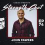 Artwork for Strength Chat #74: John Fawkes
