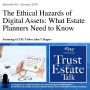 Artwork for The Ethical Hazards of Digital Assets: What Estate Planners Need to Know