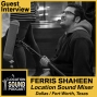 Artwork for 012 Ferris Shaheen-Production Sound Mixer based out of the Dallas / Fort Worth, Texas area