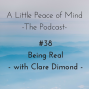 Artwork for Episode 38 - Being Real with Clare Dimond