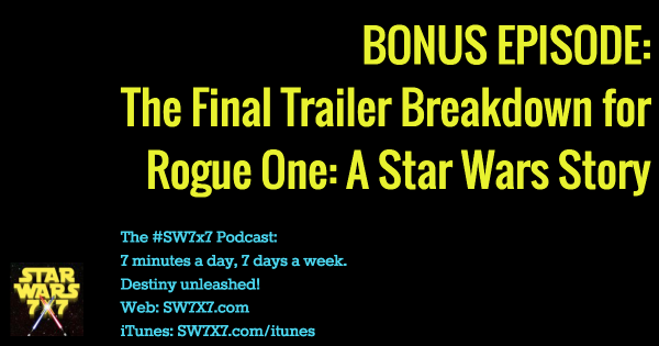 BONUS EPISODE: Final Rogue One Trailer Breakdown