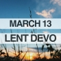 Artwork for Lenten Devotional for March 13, 2018