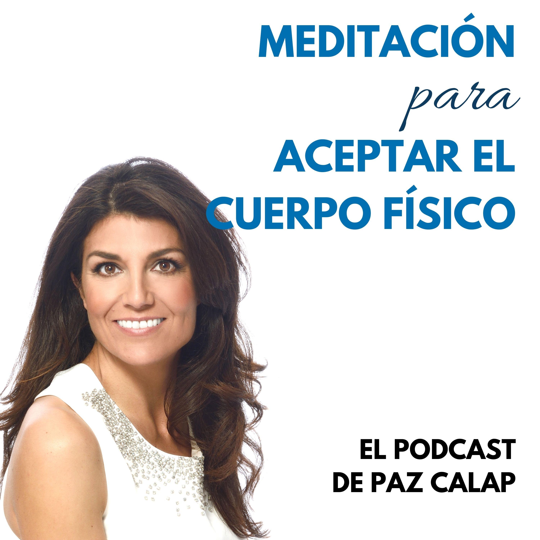 Meditación para aceptar el cuerpo físico - Medita con Paz