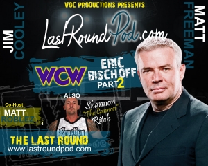 TLR #42 - Eric Bischoff PART 2 - Shannon Ritch