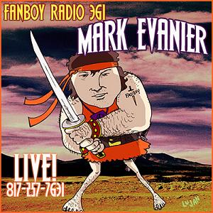Fanboy Radio #361 - Mark Evanier LIVE