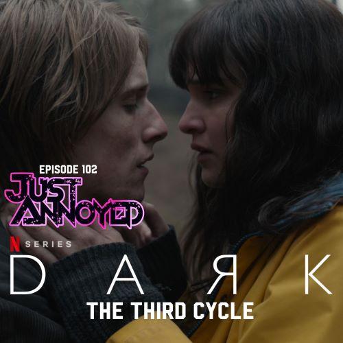 Episode 102 - Dark (Season 3)