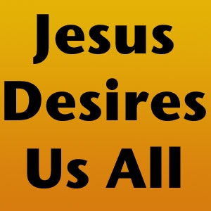 FBP 329 - Jesus Desires Us All