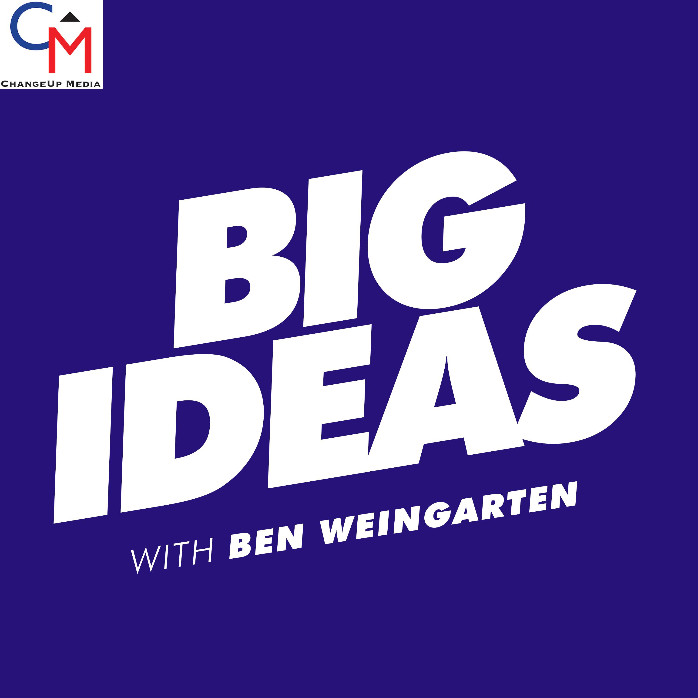 Big Ideas with Ben Weingarten show art