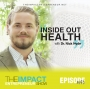 Artwork for Ep. 143 - Inside Out Health: Emotional, Physical, & Spiritual Healing - with Dr. Nick Hyde