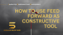 Artwork for How to Uses Feed Forward as Constructive Tool