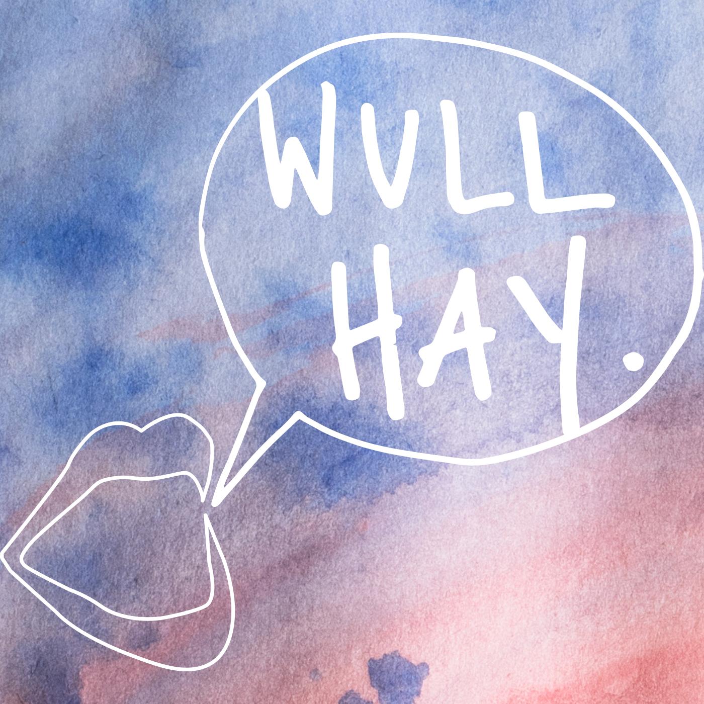 wull hay. show art