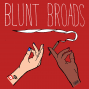 Artwork for Blunt Broads | second sesh with Mrs. Jones + Ress