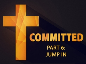 COMMITTED - Part 6: Jump In