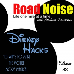 Disney Hacks - 15 Ways To Make The Mouse More Magical - RN 038
