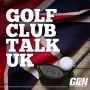 Artwork for Introduction to Golf Club Talk UK - GCTUK 001
