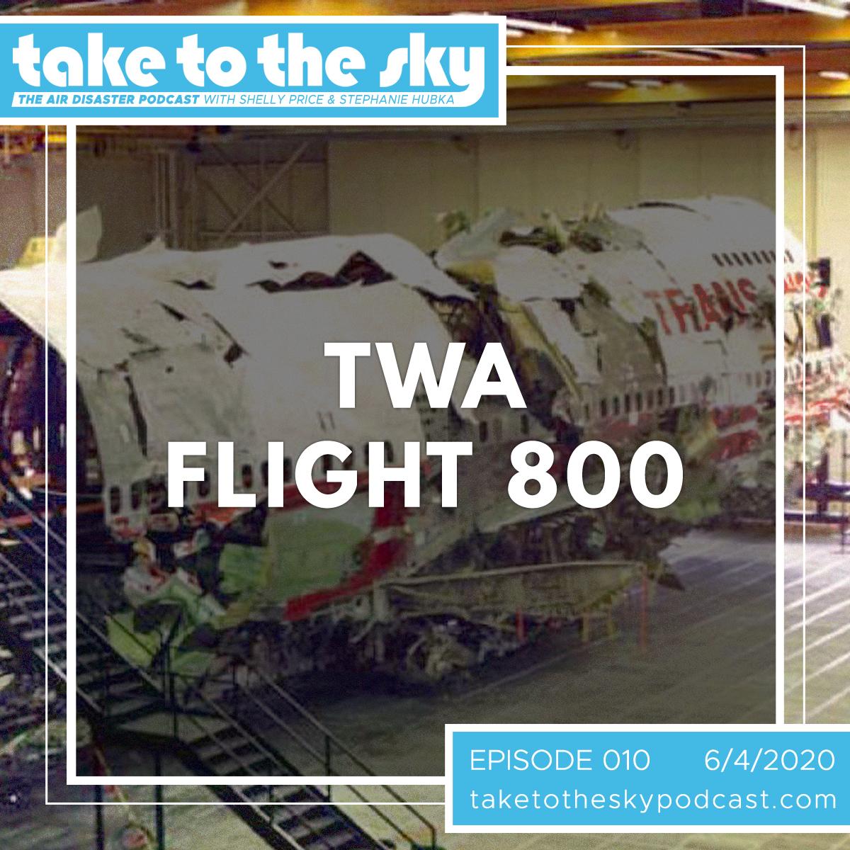 Take to the Sky Episode 010: TWA 800