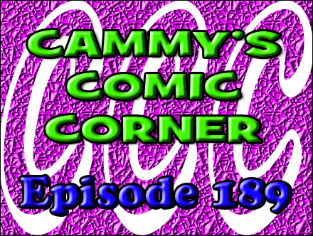 Cammy's Comic Corner - Episode 189 (11/6/11)