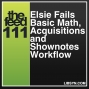 Artwork for 111 Elsie Fails Basic Math, Acquisitions and Shownotes Workflow