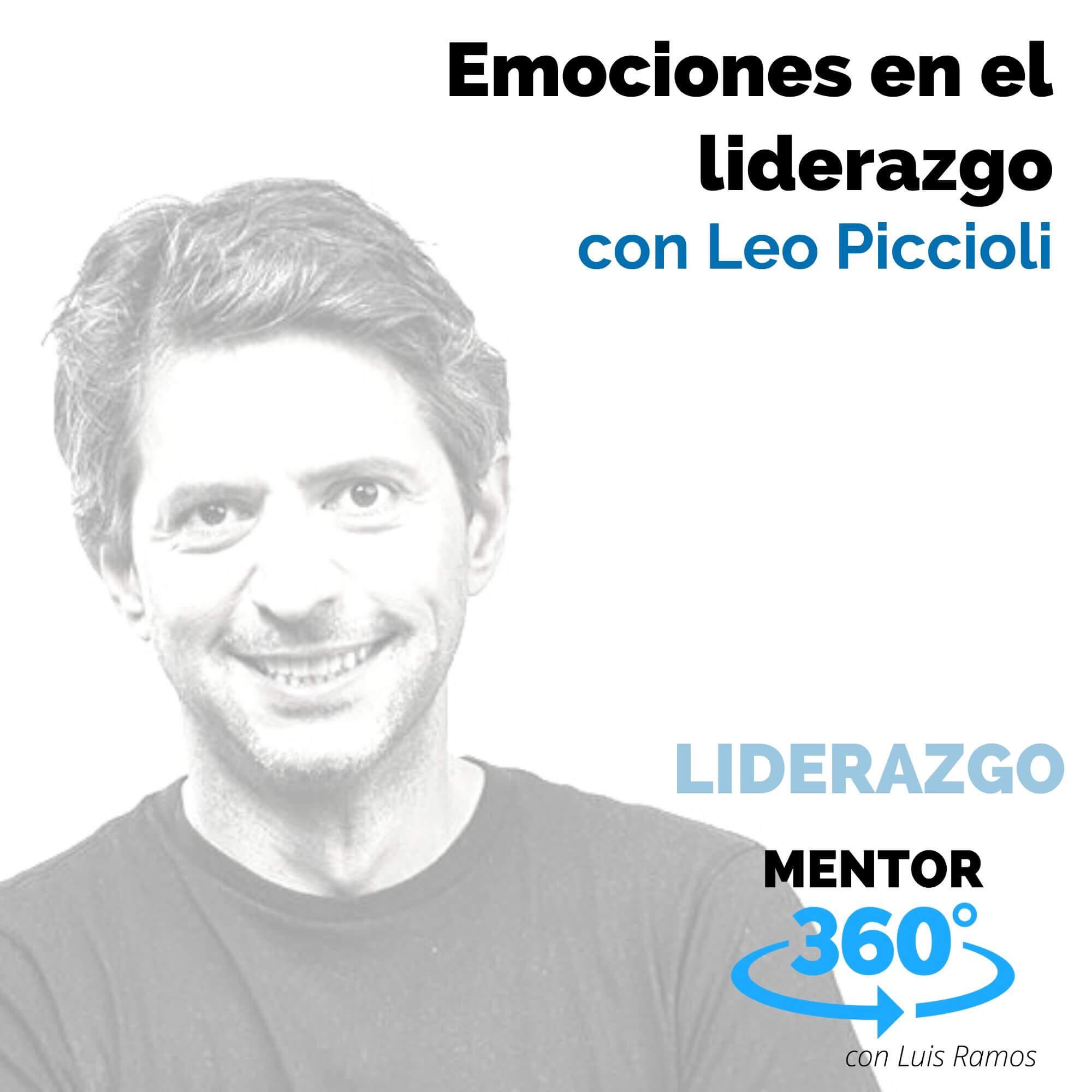 Emociones en el liderazgo, con Leo Piccioli - LIDERAZGO