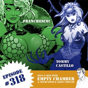 Fanboy Radio #318 - Franchesco!, Tommy Castillo & Empty Chamber