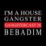 Artwork for Bebadim - Gangstercast 26