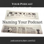 Artwork for Naming Your Podcast Can Triple Your Numbers