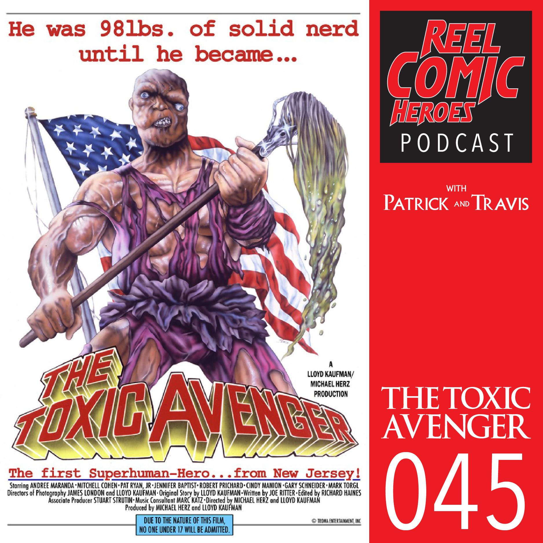 Artwork for Reel Comic Heroes 045 - The Toxic Avenger